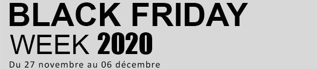 Black Friday Week du 27 nomvembre au 06 décembre